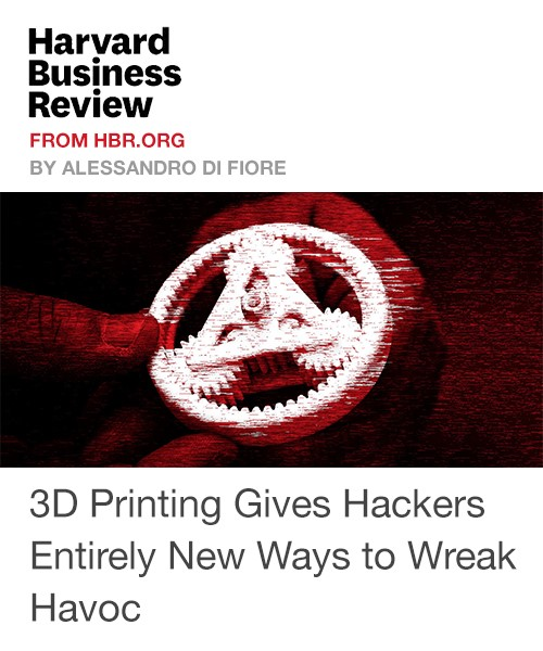 3D Printing Gives Hackers Entirely New Ways to Wreak Havoc