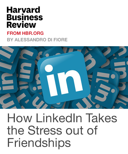 How LinkedIn Takes the Stress out of Friendships