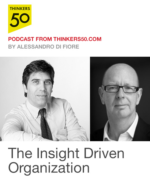 Thinkers50 Podcast: The Insight Driven Organization